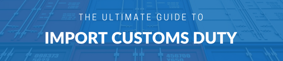 the-ultimate-guide-to-import-customs-duty-hc-header.png